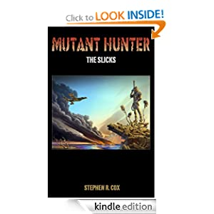 MUTANT HUNTER: THE SLICKS