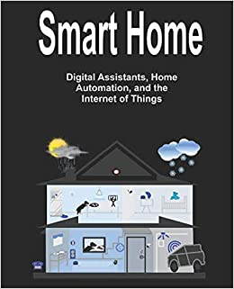 Smart Home (In living color): Digital Assistants, Home Automation