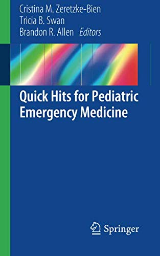 Quick Hits for Pediatric Emergency Medicine