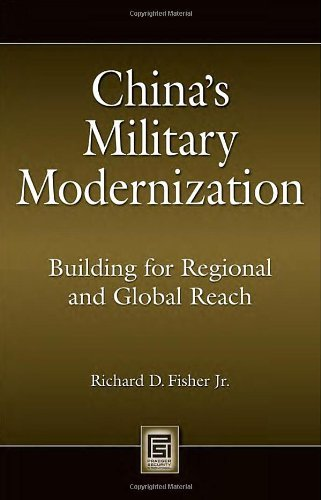 China's Military Modernization: Construction for Regional and Global Reach (Praeger Security International)