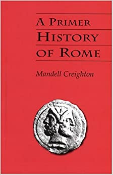 Book A Primer History of Rome by Mandell Creighton (2001-05-02)