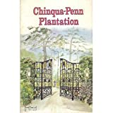 img - for Chinqua-Penn Plantation: The Home of Thomas Jefferson Penn from 1923 to 1946 and Beatrice Schoellkopf Penn from 1923 to 1965 book / textbook / text book
