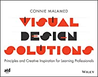 Visual Design Solutions: Principles and Creative Inspiration for Learning Professionals Front Cover