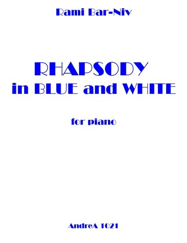 Rhapsody in Blue and White for Piano