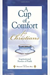 A Cup Of Comfort For Christians: Inspirational Stories of Faith Paperback