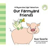Our Farmyard Friends: A 'Rhyme and Sign' Adventure with British Sign Language (BSL Baby Signing)