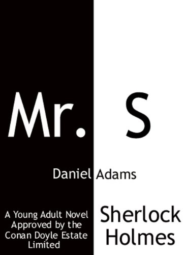 Mr. S (Sherlock Holmes for Young Adults Book 1)