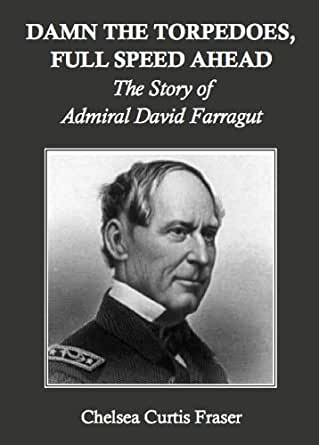 damn the torpedoes full speed ahead essay He was most well known for his order to  damn the torpedoes, full speed ahead  the granite and marble monument resembling a mast marks not.