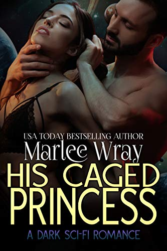 His Caged Princess: A Dark Sci-Fi Romance (Owned and Shared Book 3)