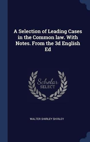Download A Selection of Leading Cases in the Common law. With Notes. From the 3d English Ed pdf epub