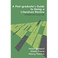 A Postgraduate's Guide To Doing A Literature Review In Health And Social Care (UK Higher Education Humanities & Social Sciences Higher Educ)