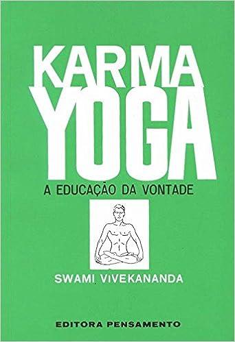 d58e8bf5ad3e6 Karma Yoga. A Educação Da Vontade - 9788531503597 - Livros na Amazon Brasil