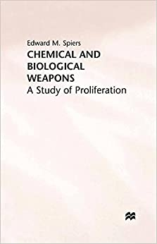 Chemical and Biological Weapons: A Study of Proliferation