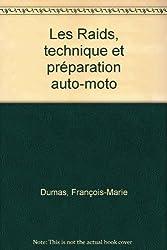 Les Raids, technique et préparation auto-moto