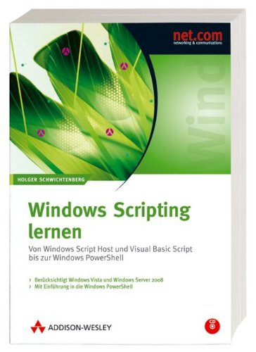 Windows Scripting lernen. Von Windows Script Host und Visual Basic Script bis zur Windows PowerShell. Aktuell zu Windows Vista. Broschiert – 1. Juni 2007 Holger Schwichtenberg Addison-Wesley Verlag 3827324246 Programmierung