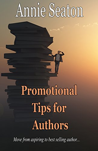 Book: Promotional Tips and Tricks for Aspiring Authors in the Digital Landscape by Annie Seaton