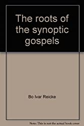 The Roots of the Synoptic Gospels