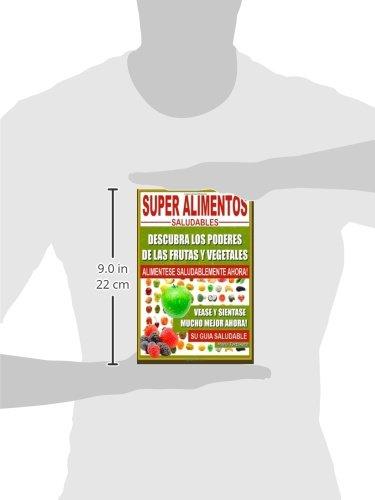 Super Alimentos Saludables: Descubra Los Poderes de Las Frutas y Vegetales, Vease y Sientase Mucho Mejor Ahora (Spanish Edition): Mario Fortunato: ...