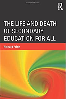 The Life and Death of Secondary Education for All: Amazon co