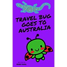 Travel Bug Goes to Australia: A World Travel Tour Kindergarten Book to Read Aloud