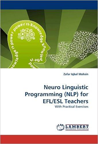 Neuro Linguistic Programming (NLP) for EFL/ESL Teachers: With ...