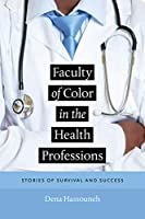 Faculty of Color in the Health Professions: Stories of Survival and Success Front Cover