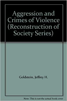 Aggression and Crimes of Violence (Reconstruction of Society Series)