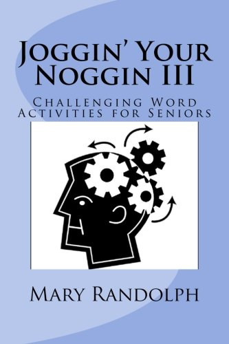 Read Online Joggin' Your Noggin: Challenging Word Activities for Seniors ebook