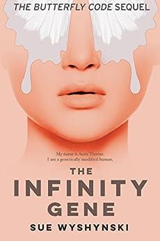 The Infinity Gene (Girl On Fire Book 2) by [Wyshynski, Sue]