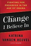 The Change I Believe In, Katrina vanden Heuvel, 1568586884