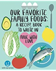Our Favorite Family Foods: A Recipe Book to Write In (204 Pages, 8 Sections with Tabs)