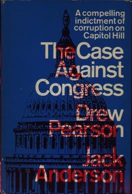 The Case Against Congress by Drew Pearson and Jack Anderson