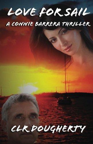 Love for Sail - A Connie Barrera Thriller (Connie Barrera Thrillers) (Volume 1)