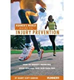 Runner's World Guide to Injury Prevention : How to Identify Problems, Speed Healing, and Run Pain-Free, Barrios, Dagny Scott, 1422367975