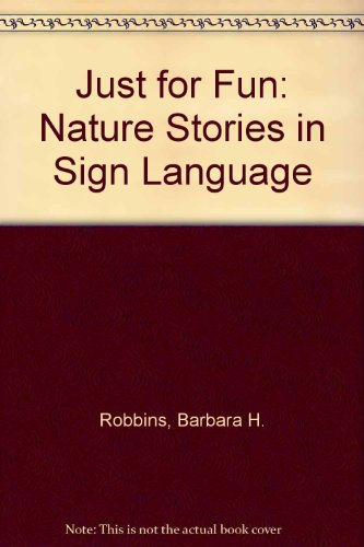 Just for Fun: Nature Stories in Sign Language by Brand: Robbinspring Pubns