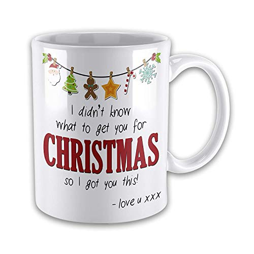 I Didn't Know What To Get You For Christmas So I Got You This Funny Novelty Gift Mug