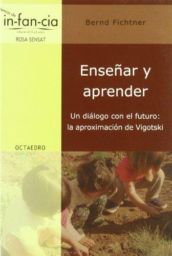 Enseñar y aprender: Un diálogo con el futuro: la aproximación de Vigotski