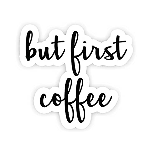 - 41y9 CH3iNL - But First Coffee – Inspirational Quote Stickers – 2.5″ Vinyl Decal – Laptop, Macbook, Decor, Window Vinyl Decal Sticker