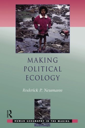 Making Political Ecology (Human Geography in the Making)