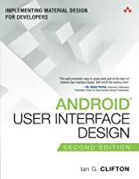 Android User Interface Design: Implementing Material Design for Developers, 2nd Edition Front Cover