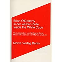 In der weissen Zelle /Inside the White Cube (Internationaler Merve Diskurs)