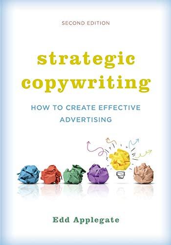 Strategic Copywriting: How to Create Effective Advertising