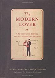 The Modern Lover: A Playbook for Suitors, Spouses & Ringless Carousers