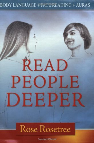 Read People Deeper: Body Language + Face Reading + Auras (Energy READING Skills)
