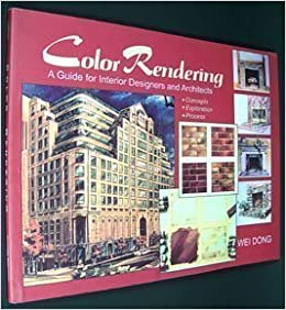 Color Rendering A Guide For Interior Designers And Architects Wei Dong 9780975508909 Amazon Com Books
