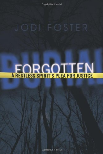 Download Forgotten Burial: A Restless Spirit's Plea for Justice pdf