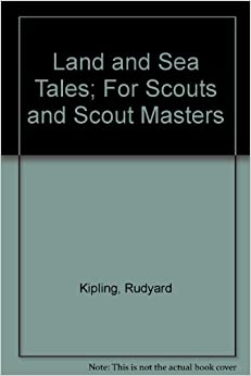 Land and Sea Tales; For Scouts and Scout Masters