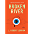 Broken River: A Novel