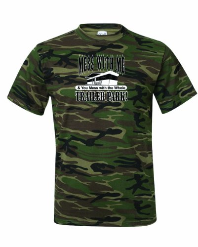 Trailer Whole T-shirt Park (Men's Mess With Me You Mess With The Whole Trailer Park T-Shirt-Camo Green-2X)