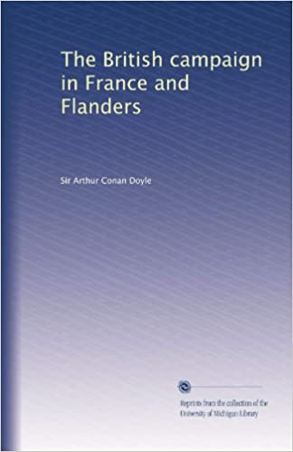 The British campaign in France and Flanders (Volume 5)